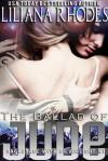 The Ballad of Jude - Liliana Rhodes