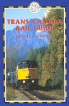 Trans-Canada Rail Guide, 3rd: Includes City Guides to Halifax, Quebec City, Montreal, Toronto, Winnipeg, Edmonton, Calgary & Vancouver - Melissa Graham