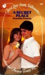 A Secret Place (First Love from Silhouette, #27) - Dorothy Brenner Francis