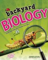 Backyard Biology: Investigate Habitats Outside Your Door with 25 Projects (Build It Yourself series) - Donna Latham, Beth Hetland