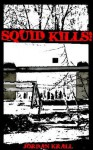 Squid Kills! ((Bizarro Crime Fiction)) - Jordan Krall