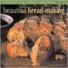 Beautiful Bread Making - Emma Summer