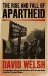 The Rise and Fall of Apartheid - David Welsh