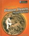 Dinosaur Hunters: Paleontologists - Richard Spilsbury, Louise Spilsbury