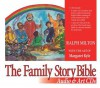 The Family Story Bible Audio & Art CDs - Margaret Kyle, Ralph Milton