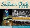 The Supper Club Book: A Celebration of a Midwest Tradition - Dave Hoekstra, Garrison Keillor