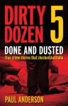 Dirty Dozen 5: The Rise And Fall Of Carl Williams And Other True Crime Stories - Paul Anderson