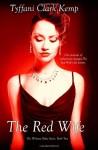 The Red Wife - Tyffani Clark Kemp