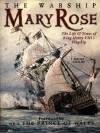 The Warship Mary Rose: The Life & Times of King Henry VIII's Flagship - David Childs, Charles, Prince of Wales