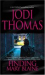 Finding Mary Blaine - Jodi Thomas