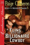 A Fling with the Billionaire Cowboy [Wives for the Western Billionaires 5] (Siren Publishing Everlasting Classic) - Paige Cameron