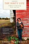 The Dirty Life: A Memoir of Farming, Food, and Love - Kristin Kimball