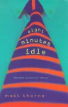 Eight Minutes Idle - Matt Thorne