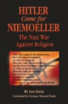 Hitler Came for Niemoeller: The Nazi War Against Religion - Leo Stein, Norman Vincent Peale