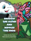 Shadow the Cloud and Ripples The Frog - Ann Ferry, David Baker