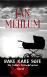 Bake kake søte - Jan Mehlum