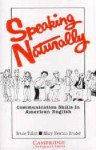 Speaking Naturally: Communication Skills in American English - Bruce Tillitt, Mary Bruder