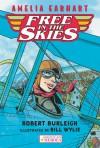 Amelia Earhart Free in the Skies - Robert Burleigh, Bill Wylie