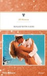 Mills & Boon : Sealed With A Kiss - Jill Monroe