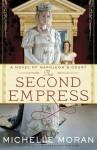 The Second Empress: A Novel of Napoleon's Court - Michelle Moran