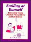 Smiling At Yourself: Educating Young Children About Stress And Self Esteem - Allen N. Mendler
