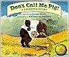 Don't Call Me Pig! A Javelina Story - Conrad J. Storad