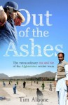 Out of the Ashes: The Remarkable Rise and Rise of the Afghanistan cricket team - Tim Albone, Mike Atherton