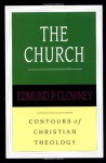 The Church (Contours of Christian Theology, #4) - Edmund P. Clowney, Gerald Bray