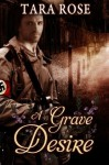 A Grave Desire (A Grave Passion) - Tara Rose, Angela Waters
