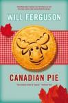 Canadian Pie - Will Ferguson