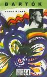 The Stage Works of Bela Bartok: English National Opera Guide 44 - Béla Bartók, Nicholas John