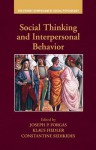 Social Thinking and Interpersonal Behavior - Joseph P. Forgas, Klaus Fiedler, Constantine Sedikides