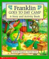 Franklin Goes to Day Camp: A Story and Activity Book - Paulette Bourgeois, Jane B. Mason