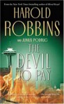 The Devil To Pay - Harold Robbins, Junius Podrug