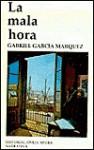 La Mala Hora / in Evil Hour - Gabriel García Márquez