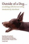 Outside Of A Dog...: An Anthology Of New Writing - Alan Bissett, Michael Schmidt