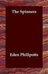 The Spinners - Eden Phillpotts