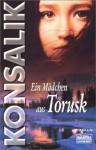 Ein Madchen Aus Torsk (German Edition) - Heinz G. Konsalik