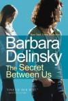 The Secret Between Us - Barbara Delinsky