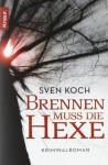 Brennen muss die Hexe - Sven Koch