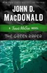 The Green Ripper: A Travis McGee Novel - John D. MacDonald