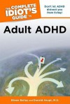 The Complete Idiot's Guide to Adult ADHD - Eileen Bailey, Donald Haupt