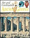 Ancient Greece (Art and Civilization) - John Malam