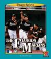 The Florida Marlins - Mark Stewart, James L. Gates