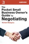 The Pocket Small Business Owner's Guide to Negotiating - Richard Weisgrau