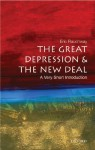 The Great Depression and the New Deal: A Very Short Introduction (Very Short Introductions) - Eric Rauchway