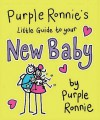 Purple Ronnie's Little Guide To Your New Baby - Giles Andreae