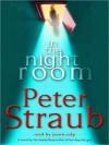 In the Night Room: A Novel (Audio) - Peter Straub, Jason Culp