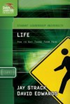 Life: How to Get There from Here - Jay Strack, David Edwards