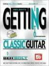 Mel Bay's Getting Into Classic Guitar [With CD] - Ben Bolt